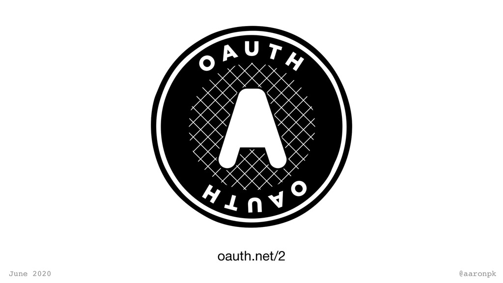@aaronpk June 2020 oauth.net/2