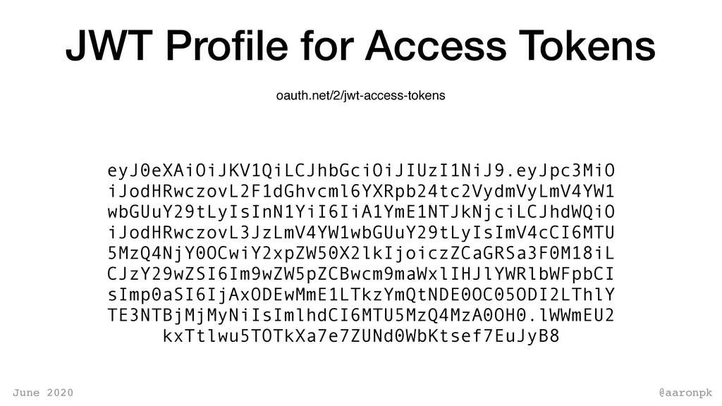 @aaronpk June 2020 JWT Profile for Access Tokens...
