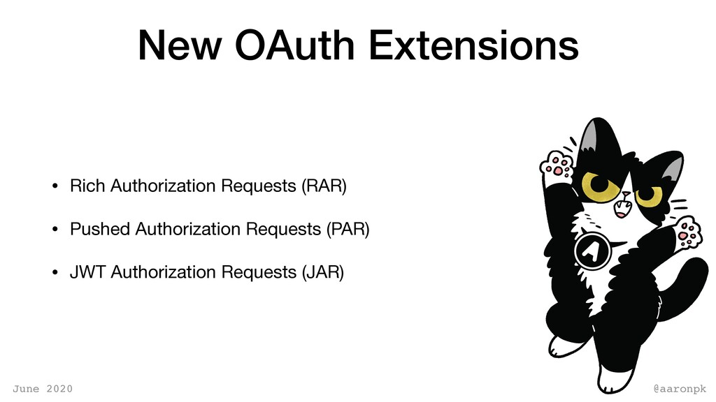 @aaronpk June 2020 New OAuth Extensions • Rich ...