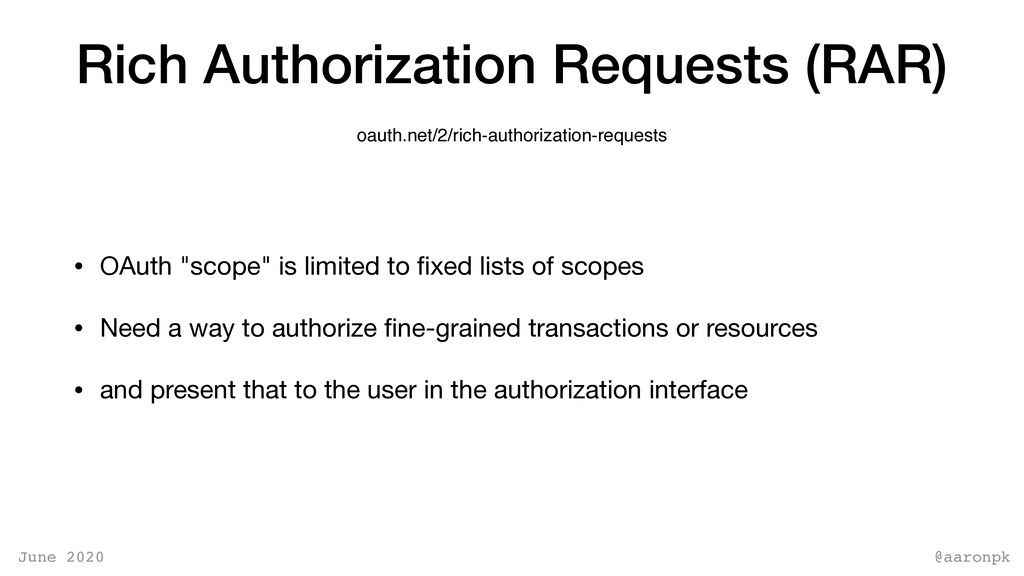 @aaronpk June 2020 Rich Authorization Requests ...