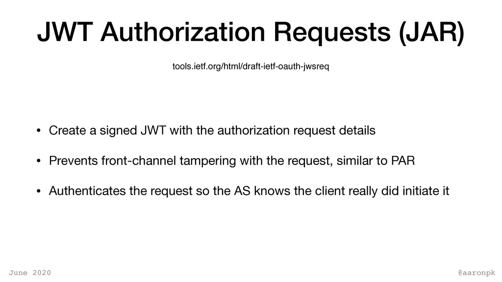 @aaronpk June 2020 JWT Authorization Requests (...