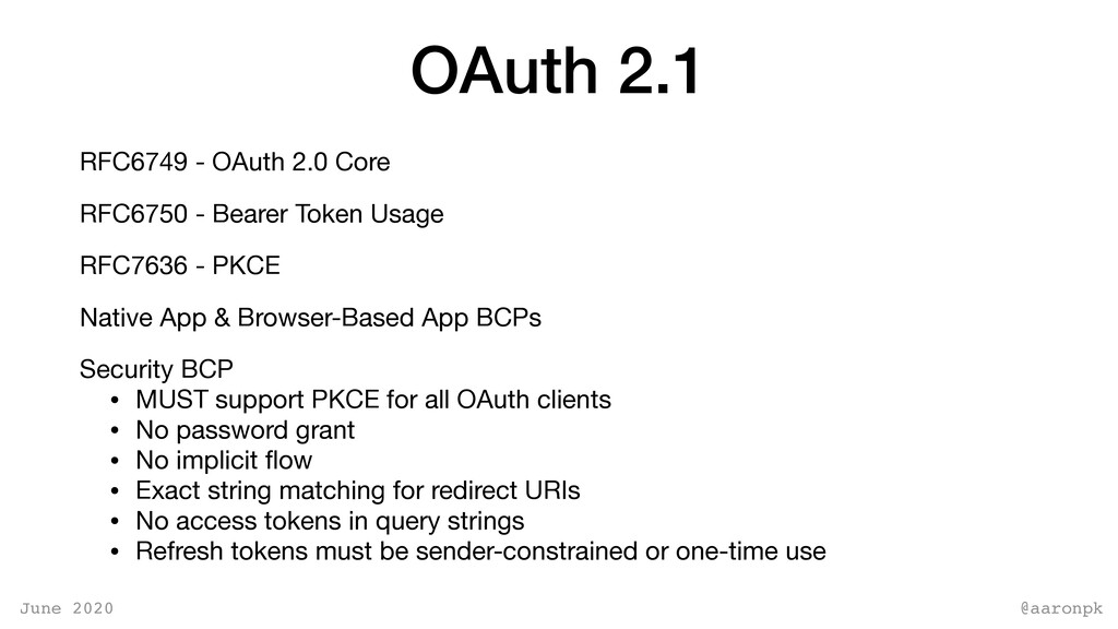@aaronpk June 2020 OAuth 2.1 RFC6749 - OAuth 2....