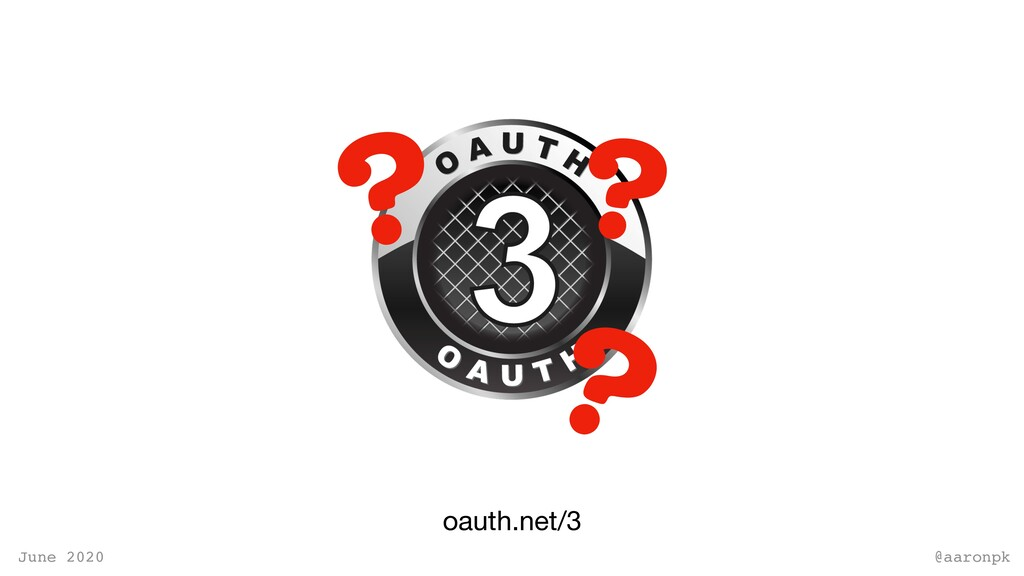 @aaronpk June 2020 oauth.net/3 ? ? ?