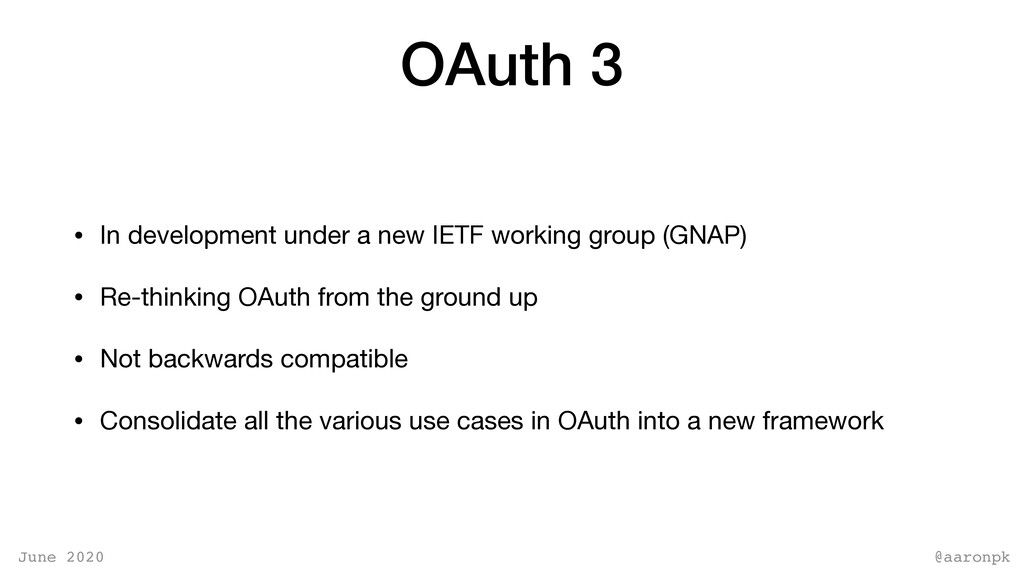 @aaronpk June 2020 OAuth 3 • In development und...