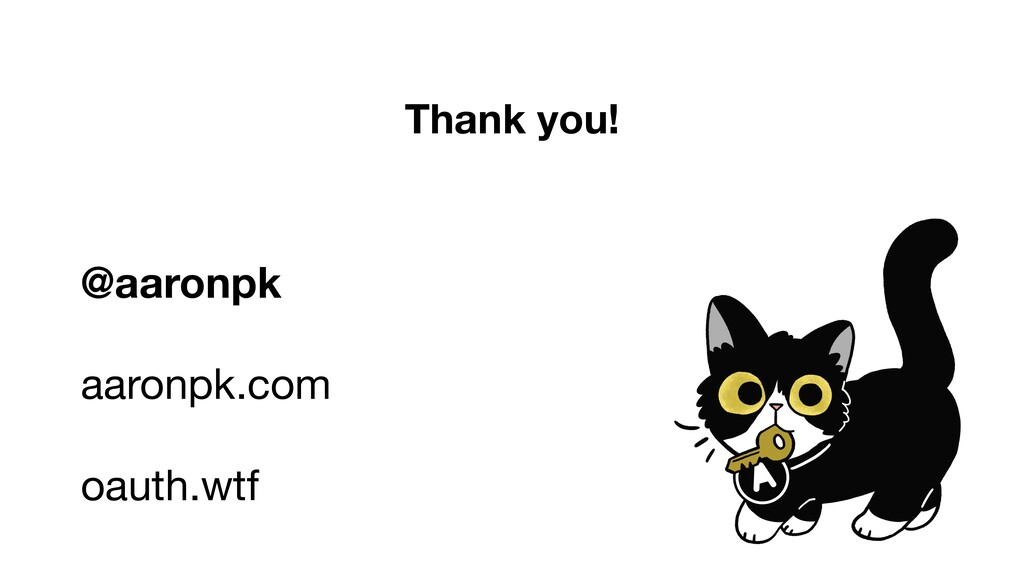 Thank you! @aaronpk aaronpk.com  oauth.wtf