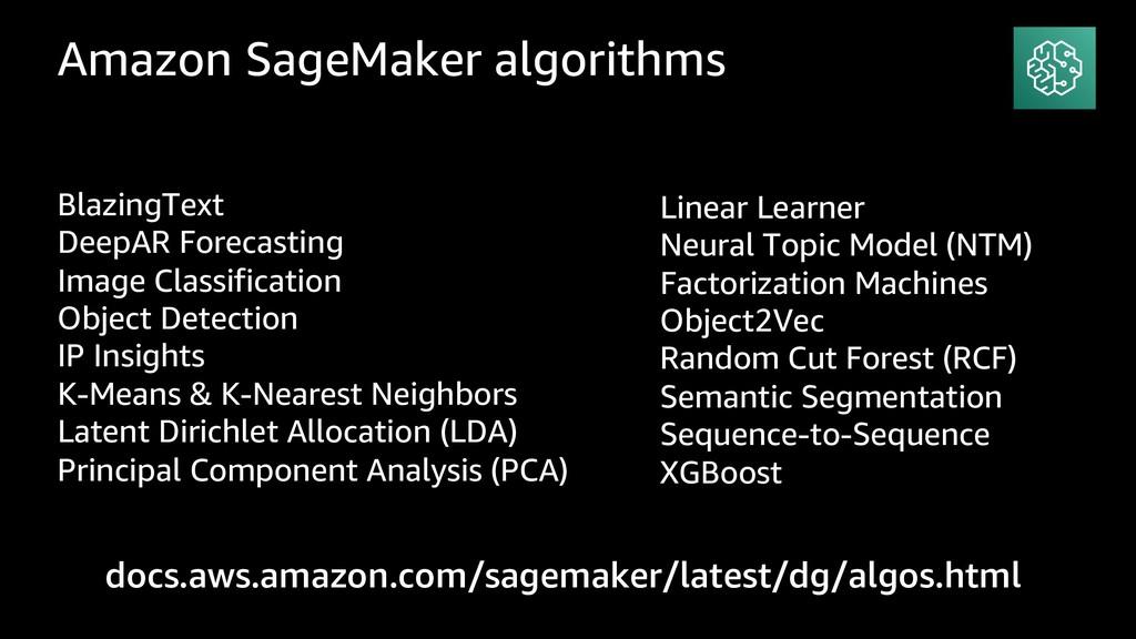 Amazon SageMaker algorithms BlazingText DeepAR ...