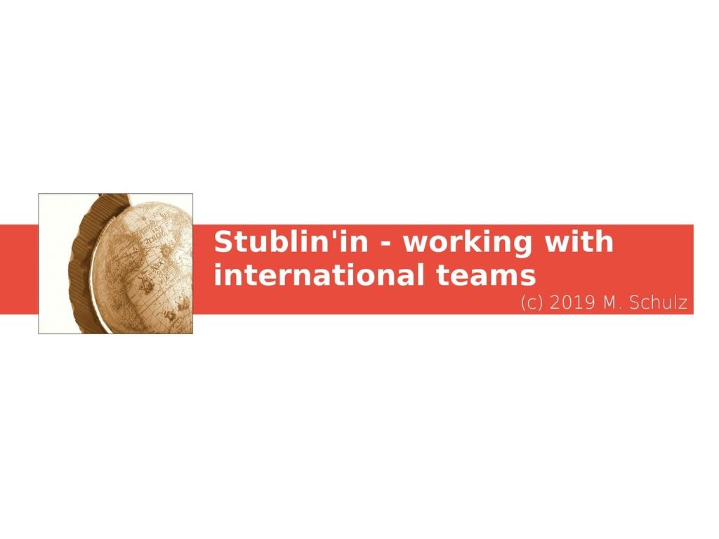 Stublin'in - working with international teams (...