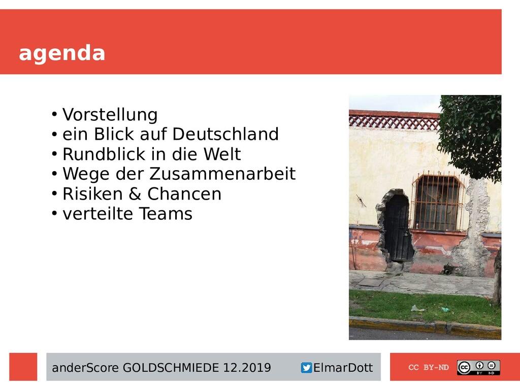 agenda CC BY-ND ● Vorstellung ● ein Blick auf D...
