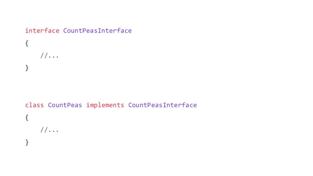 interface CountPeasInterface { //... } class Co...