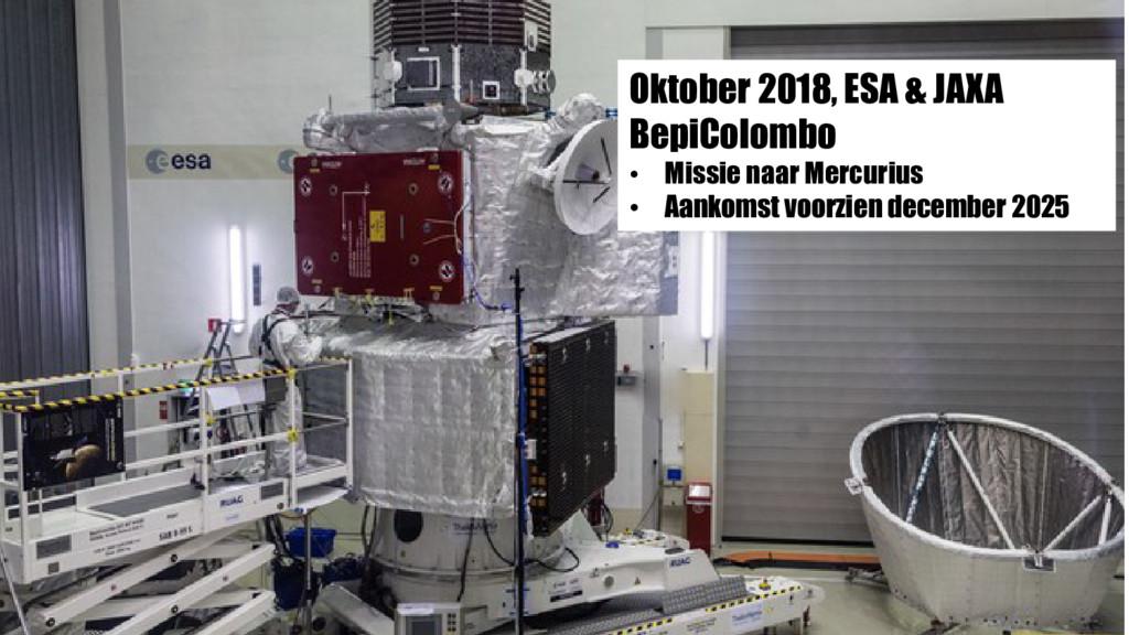 Oktober 2018, ESA & JAXA BepiColombo • Missie n...