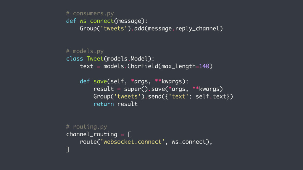 # consumers.py def ws_connect(message): Group('...