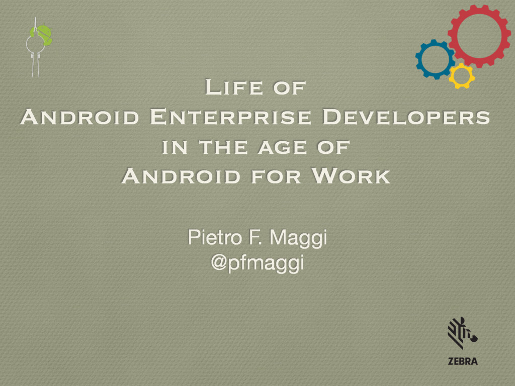 Life of Android Enterprise Developers in the ag...