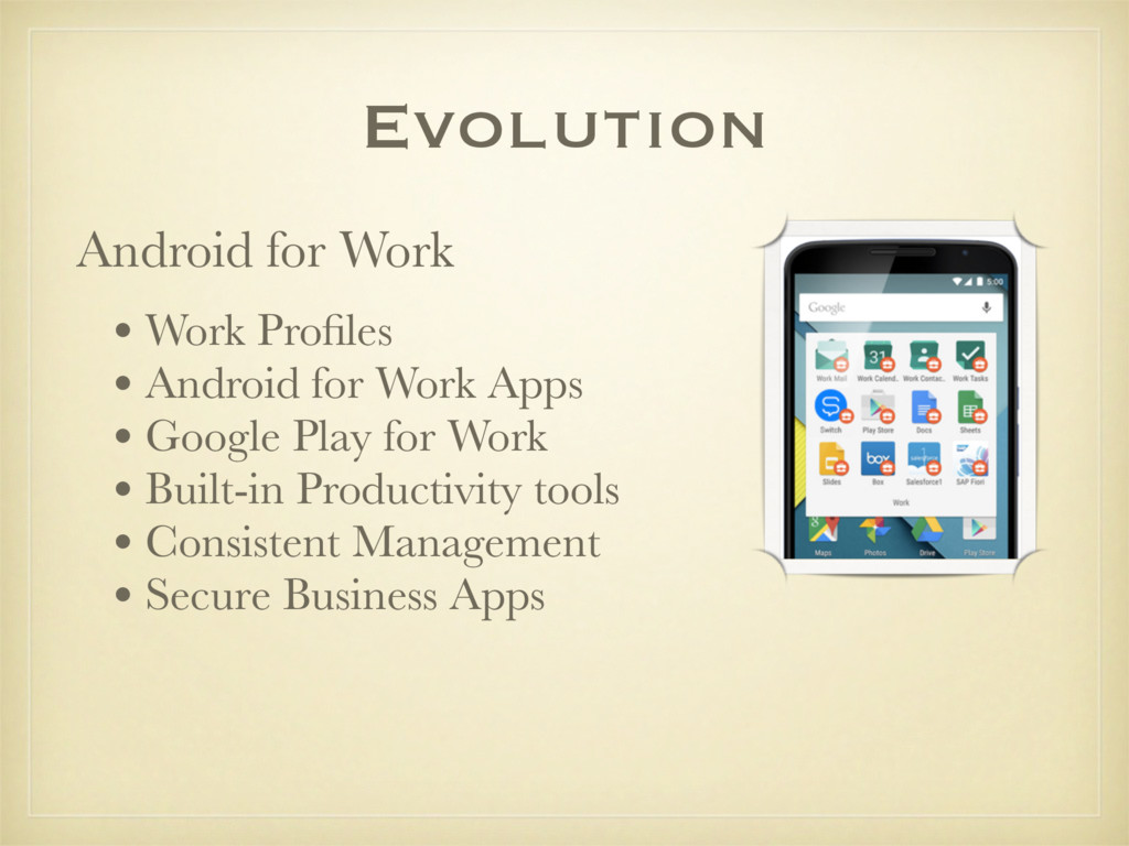 Android for Work Evolution • Work Profiles • And...