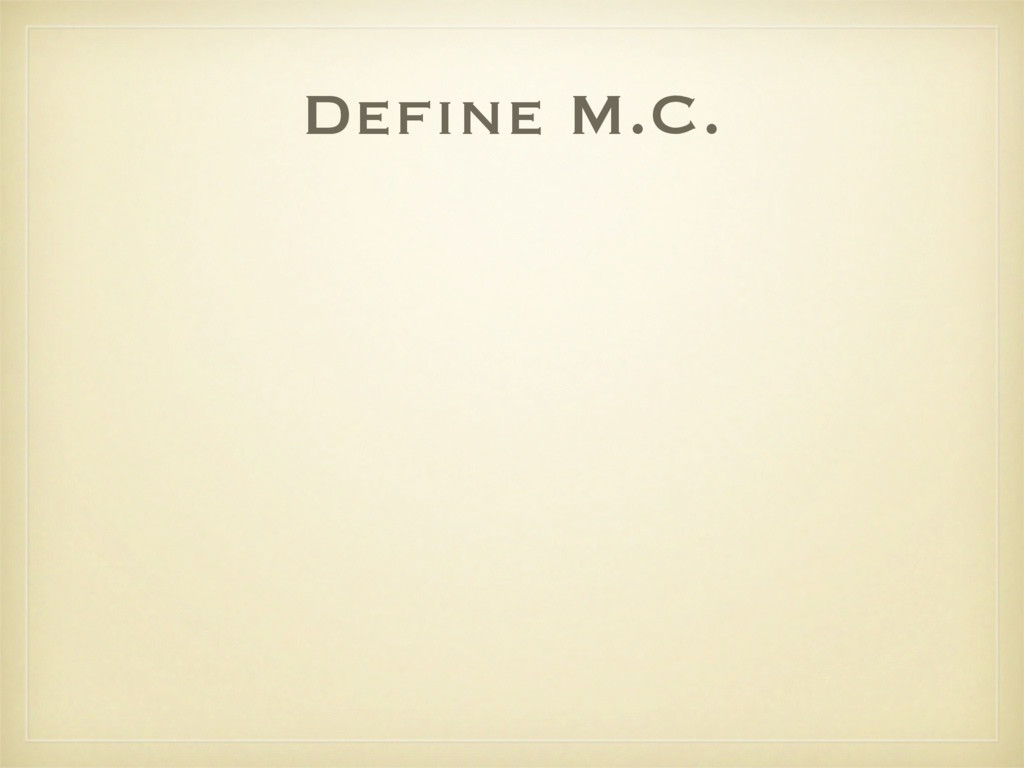 Define M.C.