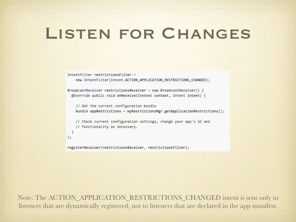 Listen for Changes Note: The ACTION_APPLICATION...