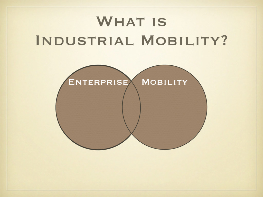 What is Industrial Mobility? Enterprise Mobility