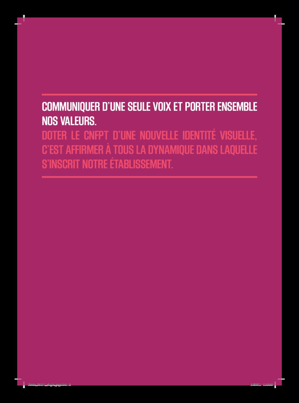 COMMUNIQUER D'UNE SEULE VOIX ET PORTER ENSEMBLE...