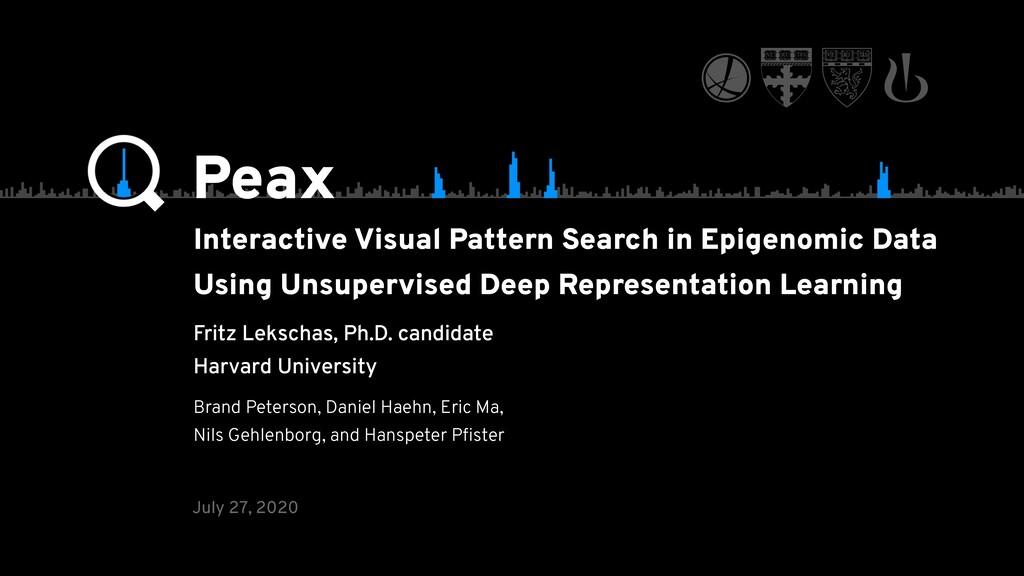 Peax Fritz Lekschas, Ph.D. candidate Harvard Un...