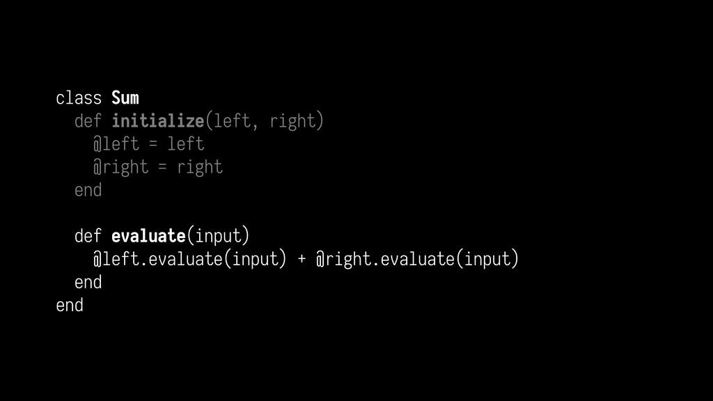 class Sum def initialize(left, right) @left = l...