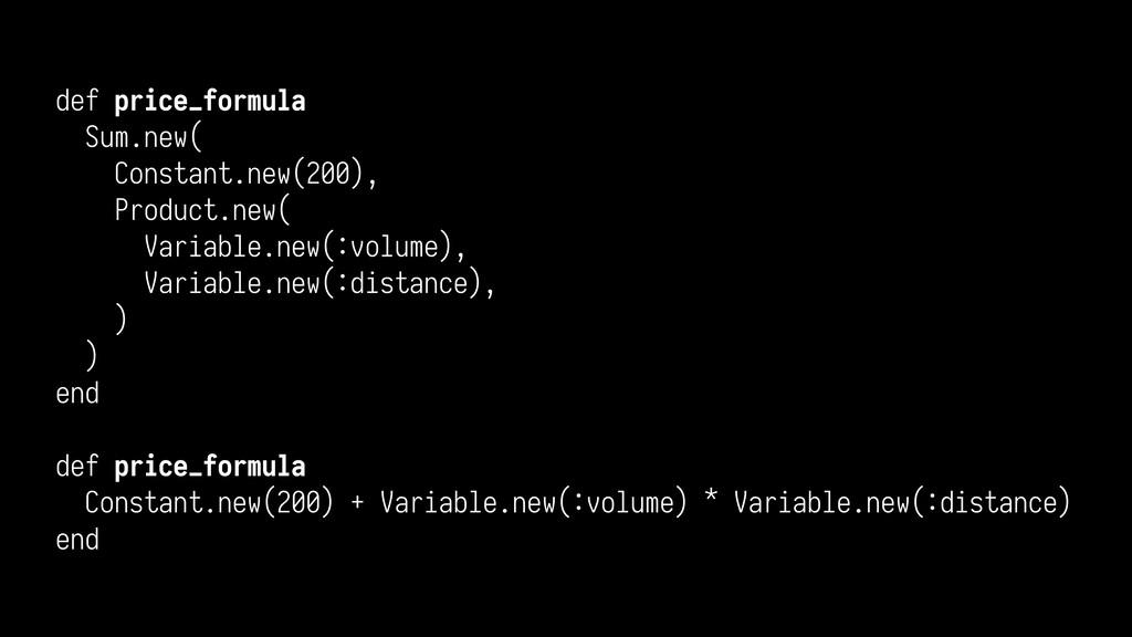 def price_formula Sum.new( Constant.new(200), P...