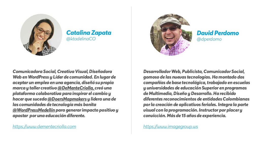 Catalina Zapata @ktadelinaCO David Perdomo @dpe...