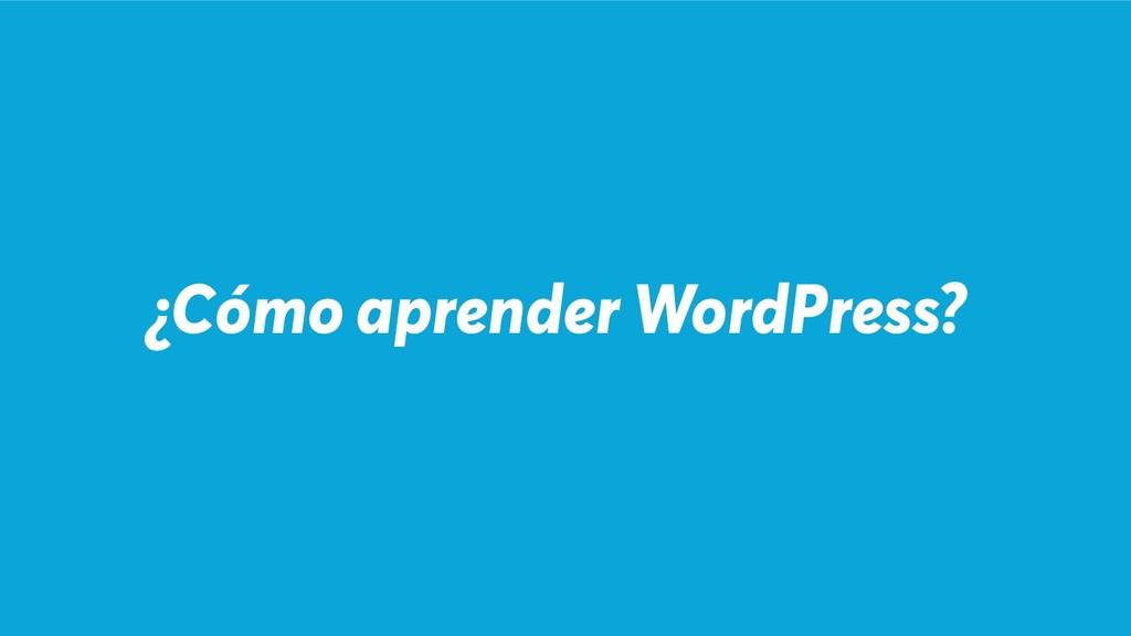 ¿Cómo aprender WordPress?