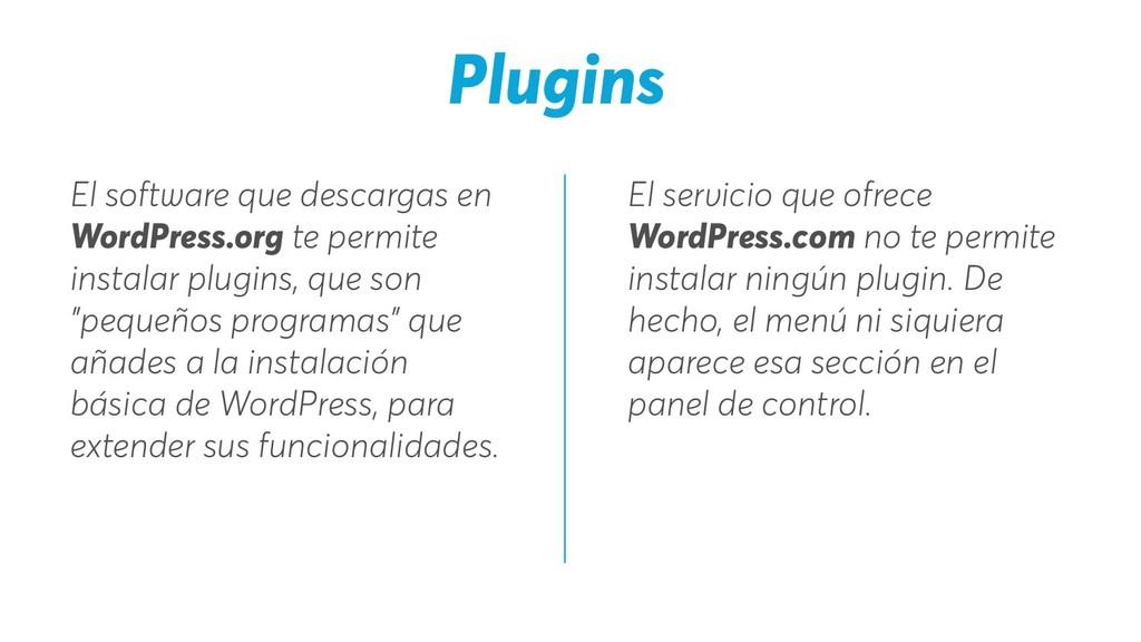 Plugins El servicio que ofrece WordPress.com no...