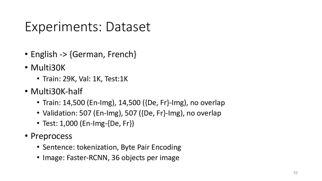 Experiments: Dataset • English -> {German, Fren...