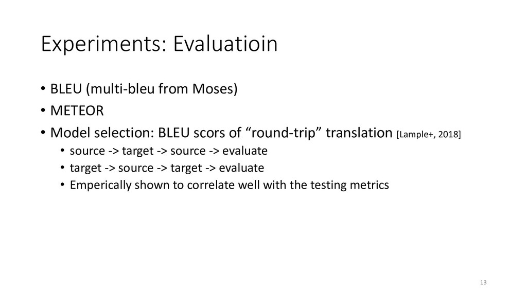 Experiments: Evaluatioin • BLEU (multi-bleu fro...