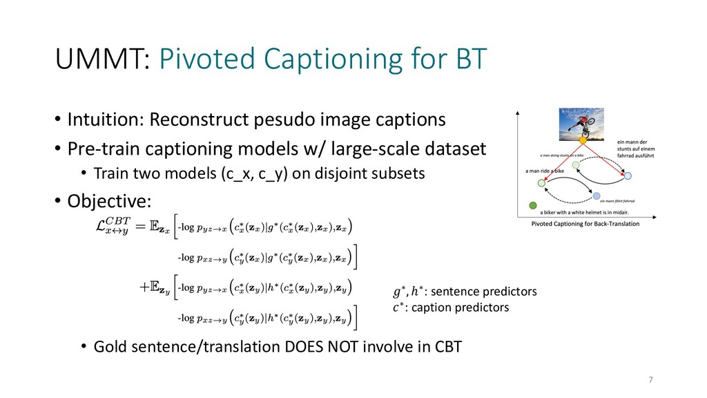UMMT: Pivoted Captioning for BT • Intuition: Re...