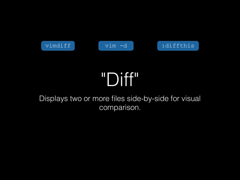 """""""Diff"""" Displays two or more files side-by-side f..."""