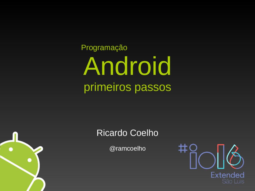 Programação Android primeiros passos Ricardo Co...