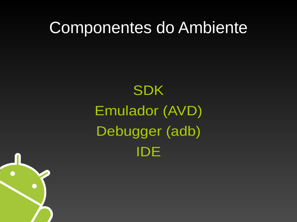 Componentes do Ambiente SDK Emulador (AVD) Debu...