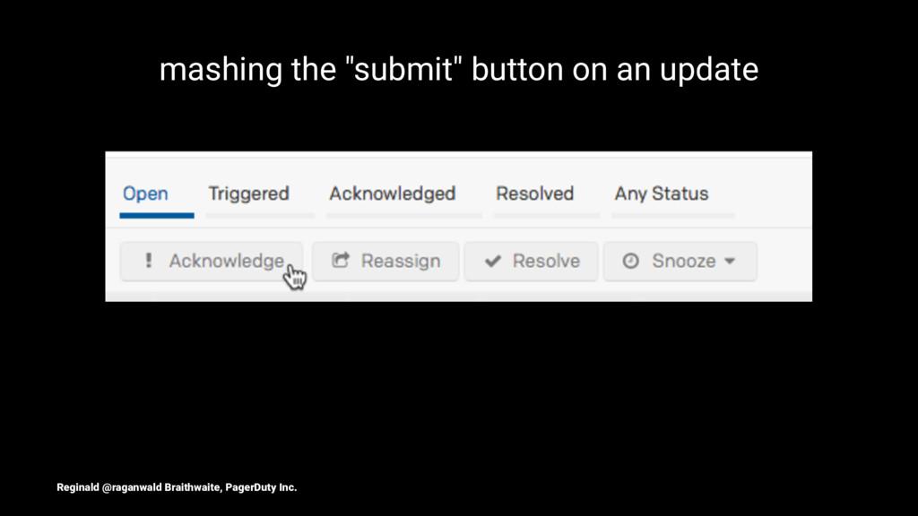 "mashing the ""submit"" button on an update Regina..."