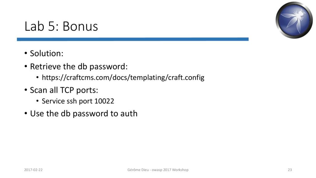 Lab 5: Bonus • Solution: • Retrieve the db pass...
