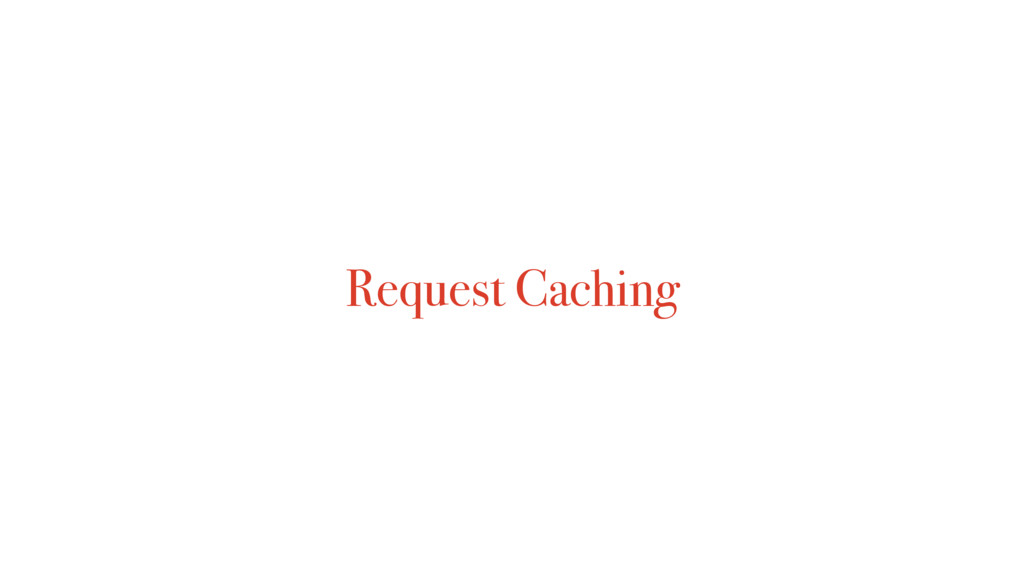 Request Caching