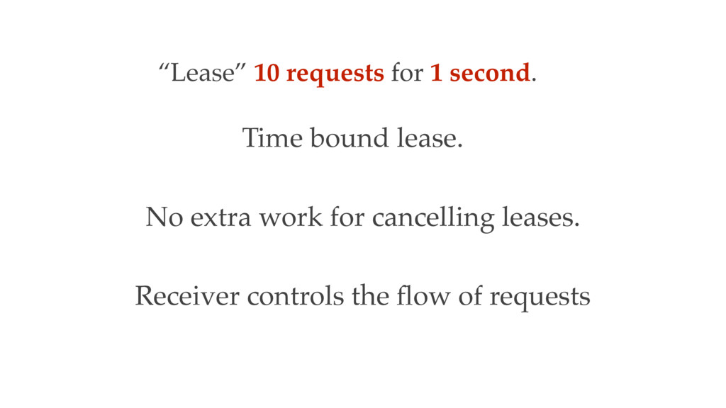 Time bound lease. No extra work for cancelling ...