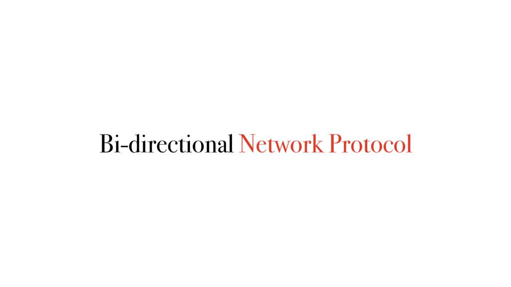 Bi-directional Network Protocol