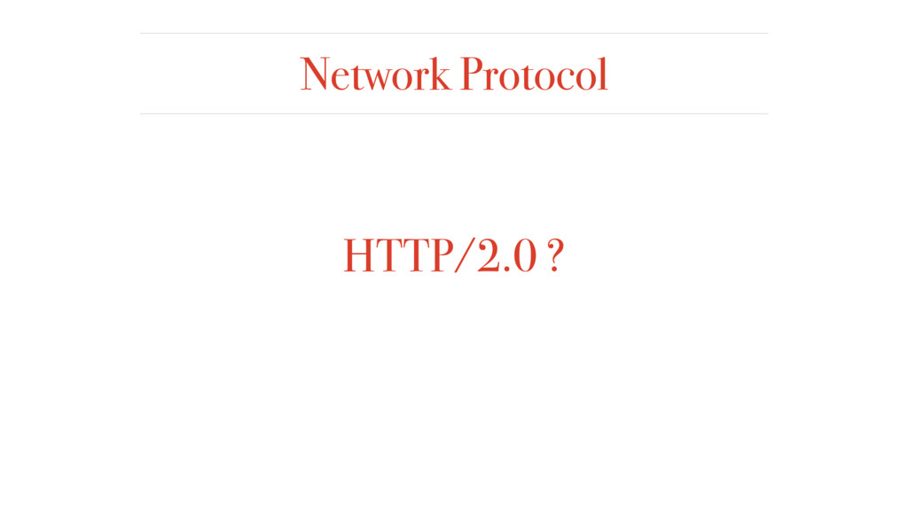 Network Protocol HTTP/2.0 ?