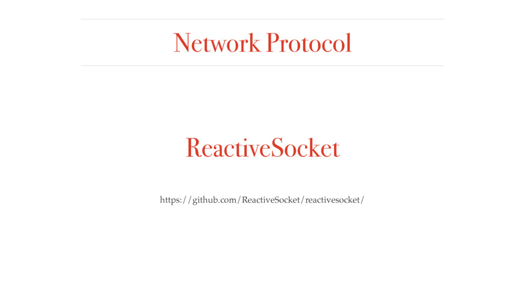 Network Protocol ReactiveSocket https://github....
