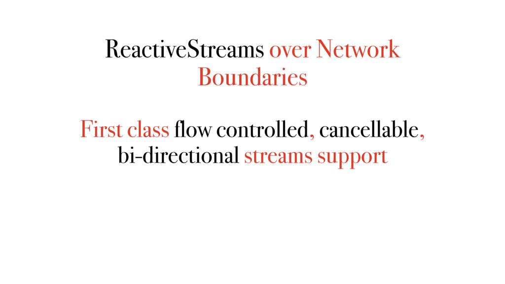 ReactiveStreams over Network Boundaries First c...