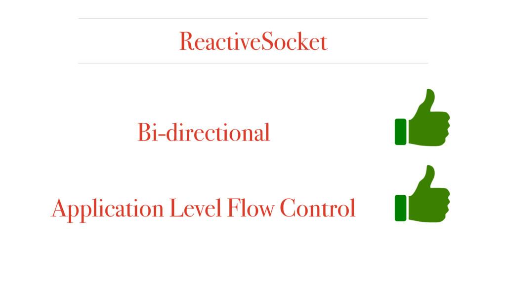 ReactiveSocket Bi-directional Application Level...