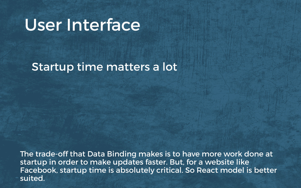 Startup time matters a lot User Interface The t...