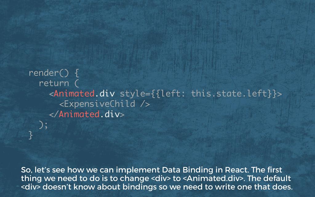 render() { return ( <Animated.div style={{left:...