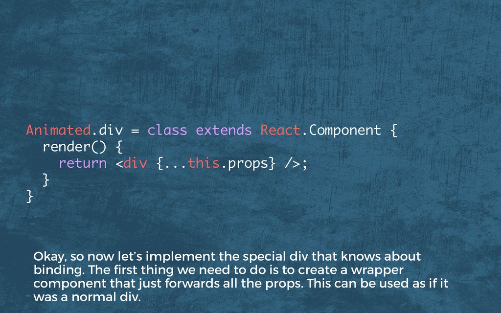 Animated.div = class extends React.Component { ...