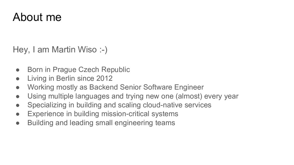 About me Hey, I am Martin Wiso :-) ● Born in Pr...
