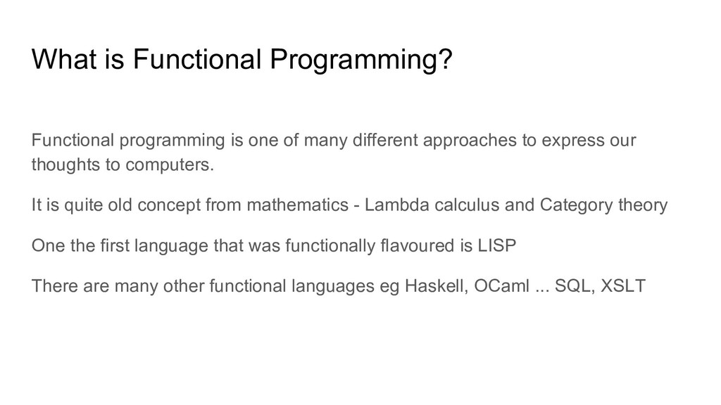 Functional programming is one of many different...