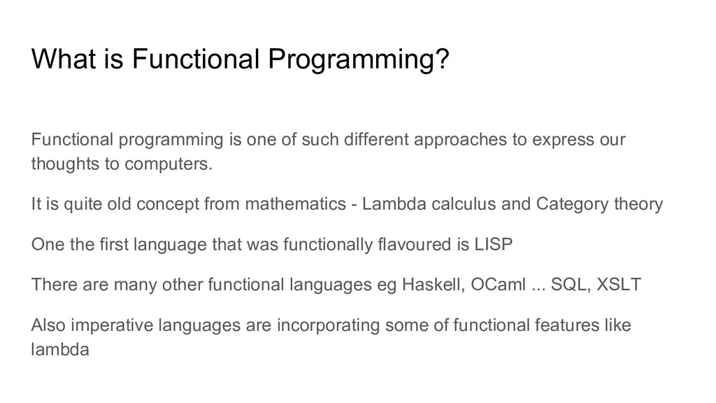 Functional programming is one of such different...