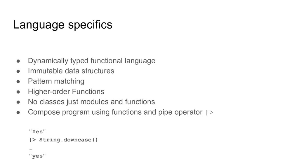 Language specifics ● Dynamically typed function...