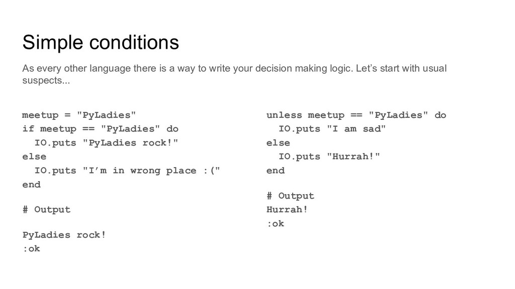 """Simple conditions meetup = """"PyLadies"""" if meetup..."""